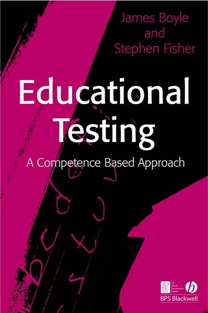 Educational Testing: A Competence-Based Approach by James Boyle