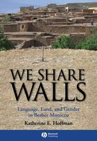 We Share Walls: Language, Land, and Gender in Berber Morocco