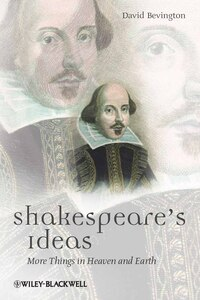 Shakespeares Ideas: More Things in Heaven and Earth