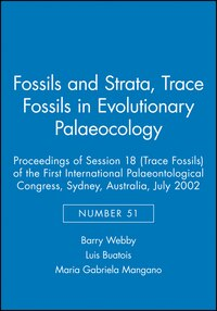 Fossils and Strata, Trace Fossils in Evolutionary Palaeocology: Proceedings of Session 18 (Trace…