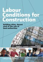 Labour Conditions for Construction: Decent Work, Building Cities and The Role of Local Authorities