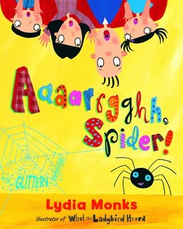 Book Aaaarrgghh, Spider! by Lydia Monks