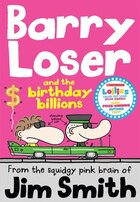 Barry Loser & The Birthday Billions