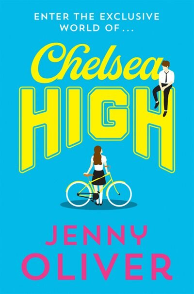 Chelsea High (chelsea High Series) by Jenny Oliver