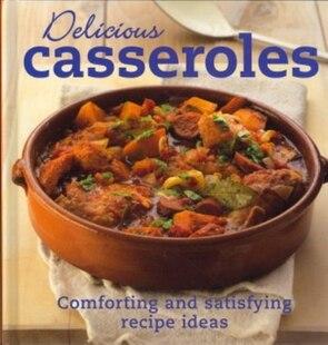 Delicious Casseroles: