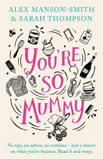 You're So Mummy by Alex Manson-smith