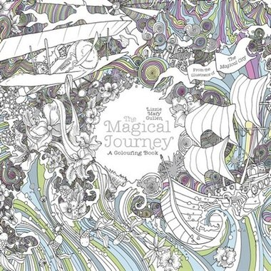 The Magical Journey: A Colouring Book by Lizzie Mary Cullen