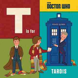 Doctor Who: T Is For Tardis by Bbc Children's Books