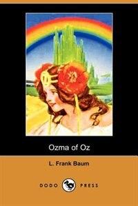 Ozma Of Oz (dodo Press) by L. Frank Baum