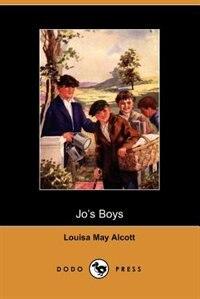 Jo's Boys (dodo Press) by Louisa May Alcott