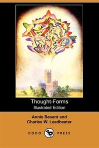 Thought-forms (illustrated Edition) (dodo Press) de Annie Wood Besant