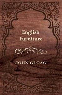 English Furniture by John Gloag
