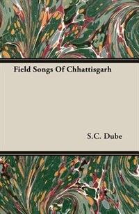Field Songs Of Chhattisgarh