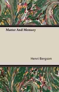 Matter And Memory de Henri Bergson