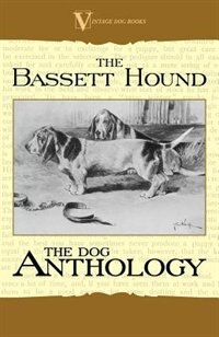 The Basset Hound: A Dog Anthology by Various