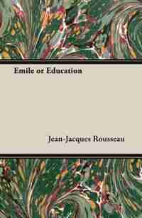 Emile or Education by Jean-jacques Rousseau
