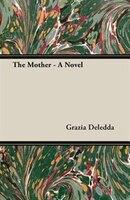 The Mother - A Novel