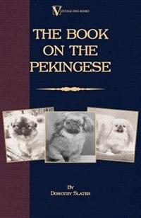 The Book on Pekingese by Dorothy Slater