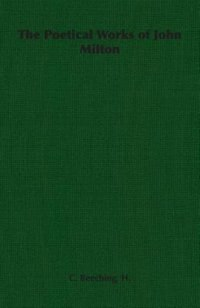 The Poetical Works of John Milton by H. C. Beeching