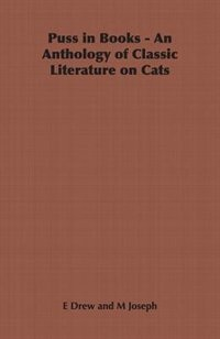 Puss In Books - An Anthology Of Classic Literature On Cats by E. Drew