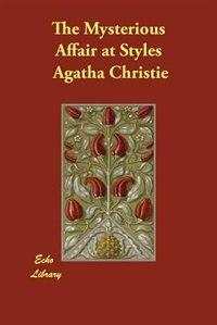 The Mysterious Affair At Styles by Agatha Christie Agatha