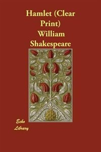 Hamlet (clear Print) by William Shakespeare
