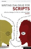 Writing Dialogue For Scripts 3e by Rib Davis