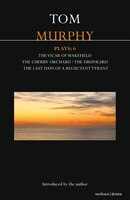 Murphy Plays: 6: The Cherry Orchard; She Stoops To Folly; The Drunkard; The Last Days Of A…
