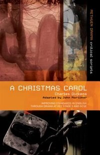 Book Charles Dickens' A Christmas Carol: Improving Standards In English Through Drama At Key Stage 3 And… by Charles Dickens