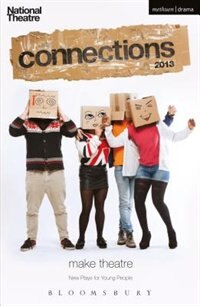 National Theatre Connections 2013: The Guffin; Mobile Phone Show; What Are They Like?; We Lost…