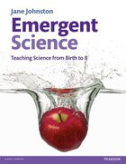 Emergent Science: Teaching Science From Birth To 8