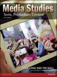Media Studies: Texts, Production, Context by Paul Long