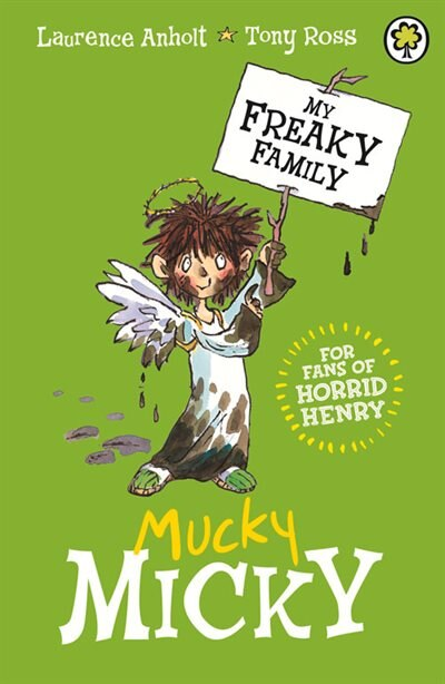 My Freaky Family 2: Mucky Micky by Laurence Anholt