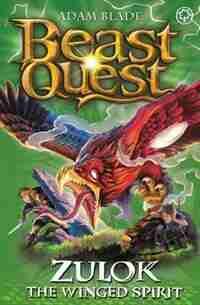 Beast Quest: Zulok The Winged Spirit: Series 20 Book 1 by Adam Blade