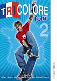 Tricolore Total: Level 2 Student Book by Sylvia Honnor