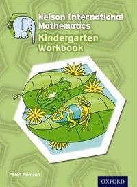 Nelson International Mathematics Kindergarten Workbook by Karen Morrison