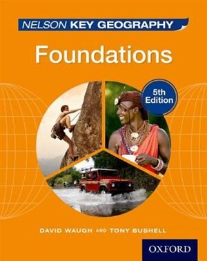 Nelson Key Geography: Foundations Student Book by David Waugh