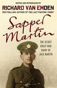 Sapper Martin: The Secret Great War Diary Of Jack Martin