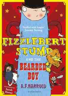 Fizzlebert Stump And The Bearded Boy by A.f. Harrold