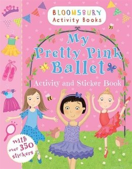 Book My Pretty Pink Ballet Activity And Sticker Book by Unknown Bloomsbury