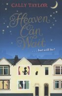 Book HEAVEN CAN WAIT by Cally Taylor