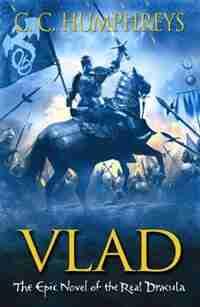 Vlad: The Last Confession by C.c. Humphreys