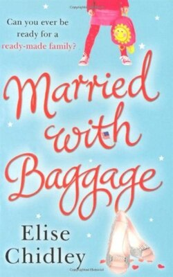 Book MARRIED WITH BAGGAGE by Elise Chidley