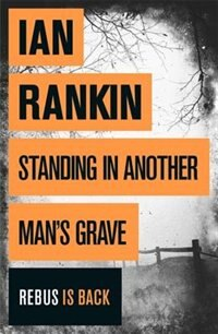 Book Standing In Another Man's Grave by Ian Rankin