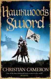 Hawkwood's Sword by Christian Cameron