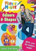 Mister Makers Colours And Shapes: Sticker Craft Book