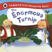 Ladybird First Favourite Tales The Enormous Turnip