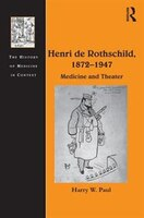 Henri De Rothschild, 1872¿1947: Medicine And Theater