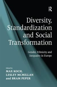 Diversity, Standardization And Social Transformation: Gender, Ethnicity And Inequality In Europe