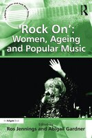 ¿rock On¿: Women, Ageing And Popular Music